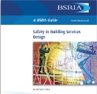 BSRIA, safety in building services design, maintenance